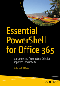 Essential PowerShell for Office 365: Managing SharePoint Online